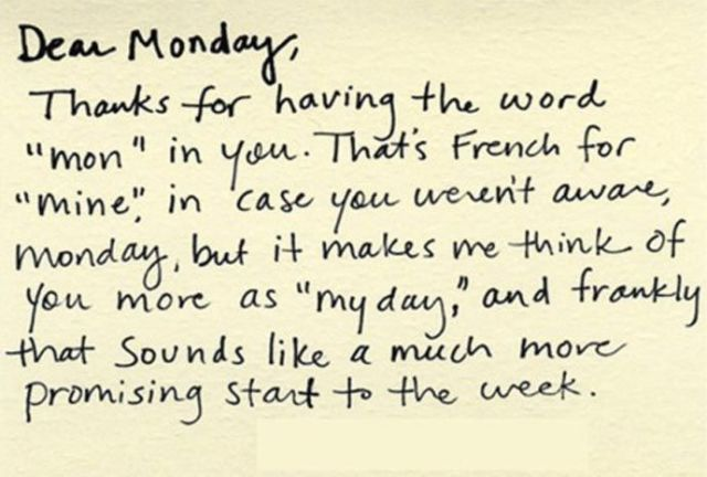 """A thought for a new week #monday Not convince that """"mon"""" is French for """"mine"""", but I still like this quote:"""