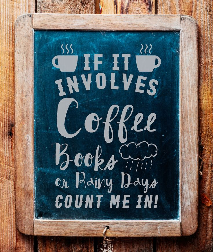 If It Involves Coffee and Books on Rainy Days Count Me In
