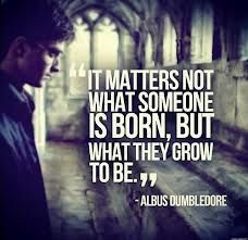 Very true quote…yes it is from Harry Potter!