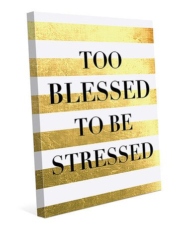 Love this 'Too Blessed To Be Stressed' Metallic Canvas by Image Canvas on #zulily! #zulilyfinds: