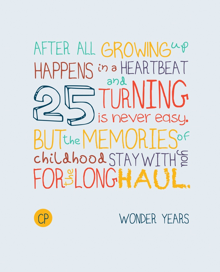 Turning 25 is never easyjust words of wisdom My 25th