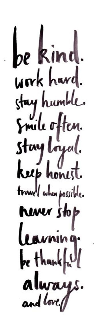 quote | kindness, hard work, humbleness, smiles, loyalty, honesty, travel, persistence, learning, thanks, love