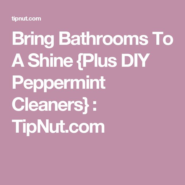 Image Result For Homemade Cleaners For The Bathroom Peppermint Tipnut
