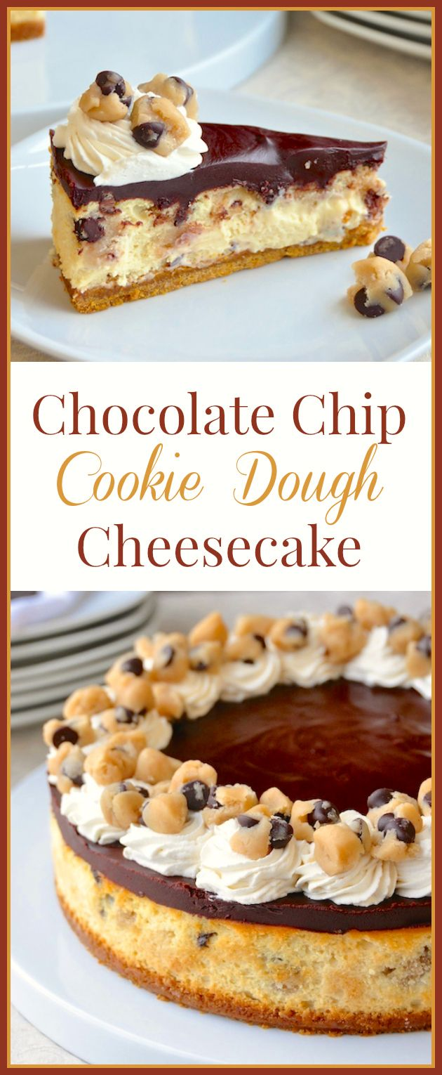 Chocolate Chip Cookie Dough Cheesecake – tastes like Chocolate Chip Cookie Dough Ice Cream in cheesecake form! It really is as
