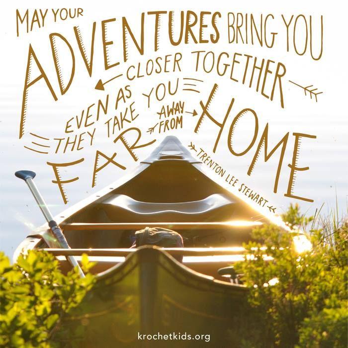 May your adventures bring y