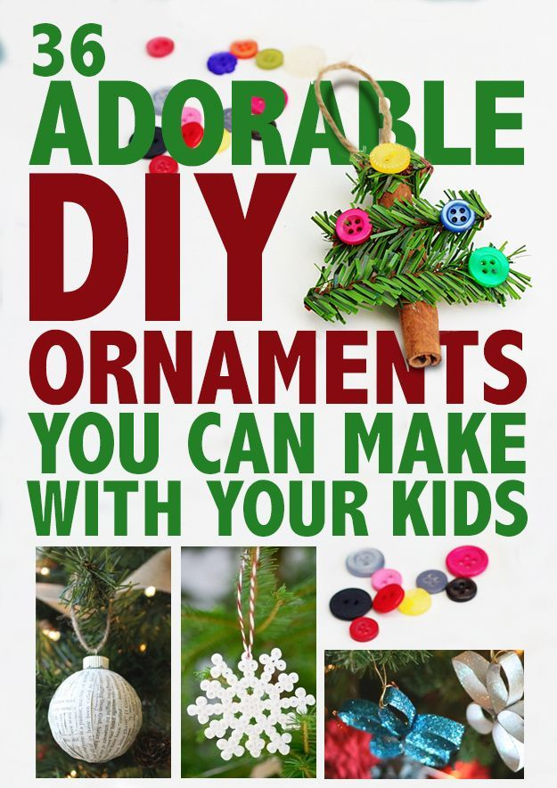 36 Adorable DIY Ornaments You Can Make With The Kids Kid