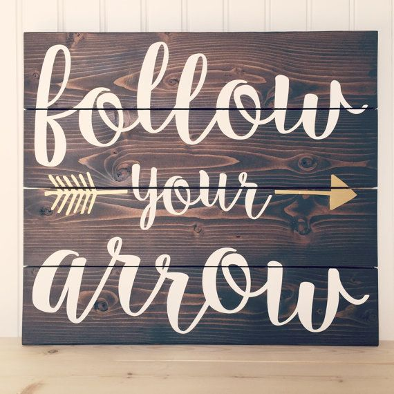 Follow Your Arrow Wood Sign by HeartNSoulDesigns32 on Etsy