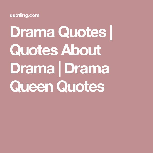 Middle School Drama Quotes: Funny Queens Drama Quotes About