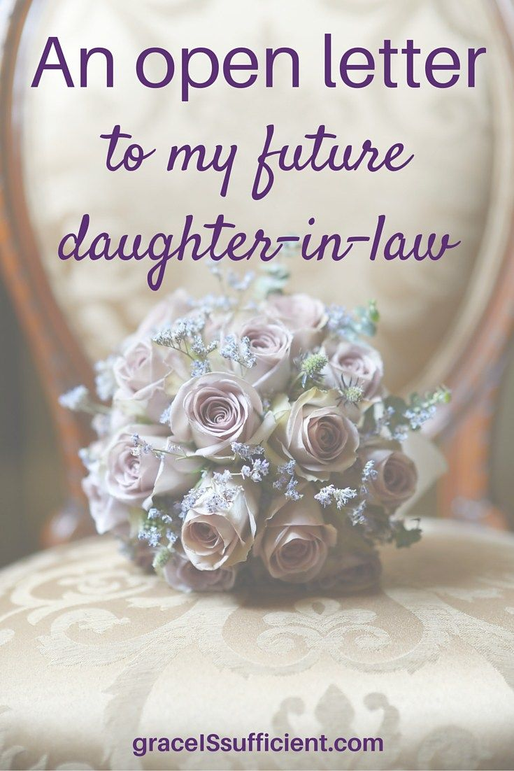 An Open Letter To My Future DaughterInLaw Future