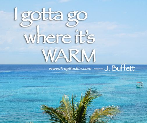 I Gotta Go Where Its Warm Jimmy Buffett Quote Beach
