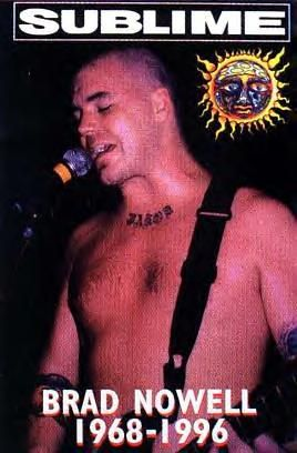 Bradley Nowell from Sublime….reggae/punk band born and raised in LB…..maaan Im gonna miss this sound!!!
