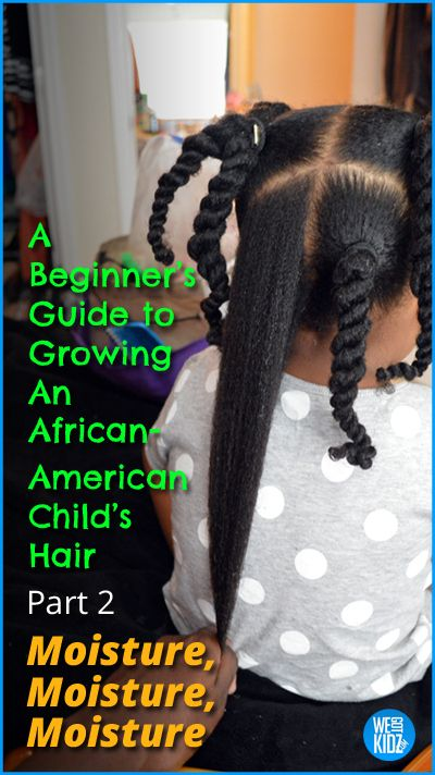 A Beginners Guide to Growing An African American Child's Hair – Part 2