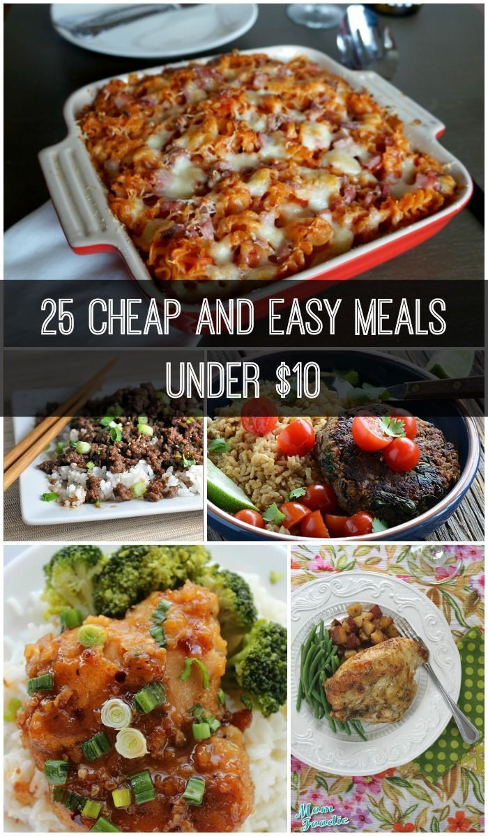 25 Cheap and Easy Meals under 10 Personal finance