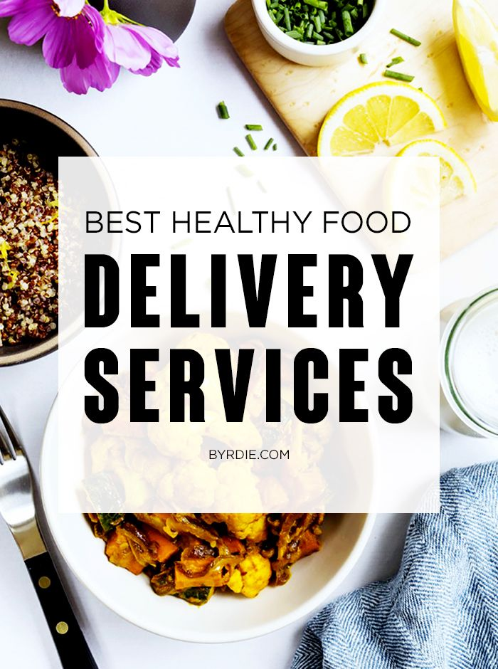 5 Food Delivery Services That Make Healthy Eating SO Easy