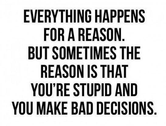 .....so true .......not stupid  though thats tooo  harsh silly maybe ..distracted....exhausted !!!