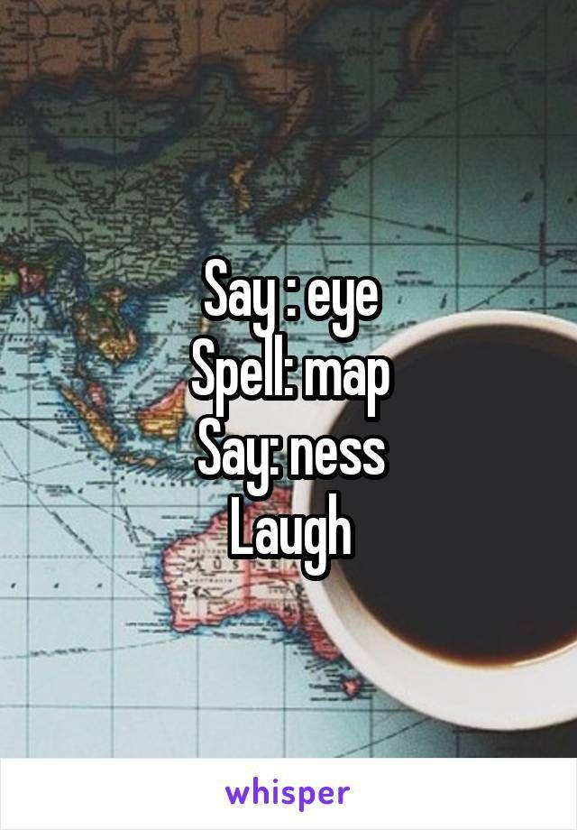 How Do You Spell Laugh
