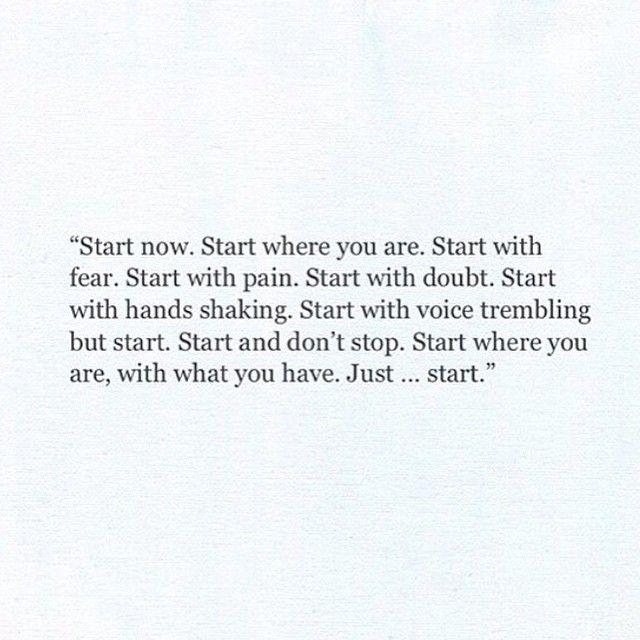 just start…♥