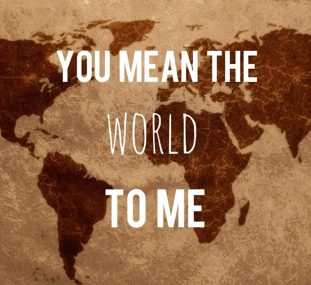 You mean the world to me quotes Pinterest The o'jays