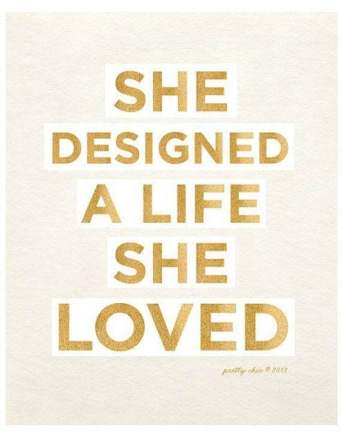 she designed a life she loved: