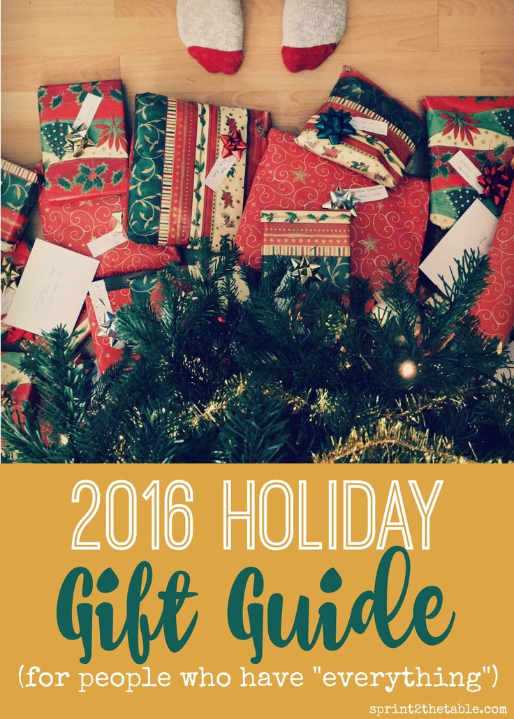 """2016 Holiday Gift Guide For People Who Have """"Everything"""
