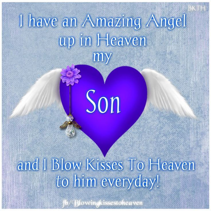 Missing my son Missing My Loved Ones in Heaven