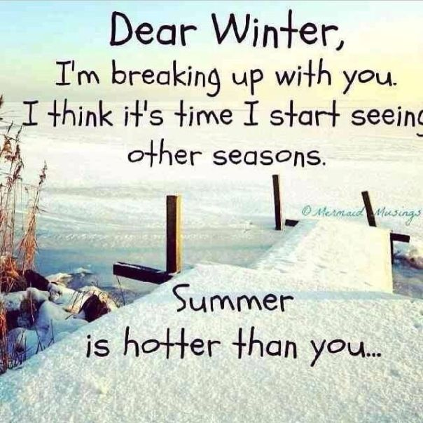 Dear Winter I'm breaking up with you quotes quote winter snow cold funny quotes humor winter quotes i hate winter