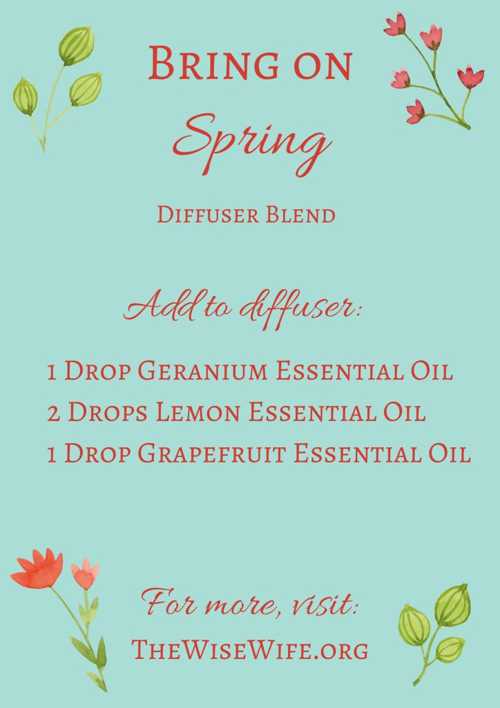 Bring On Spring Diffuser Blend. This diffuser blend uses Geranium, Lemon, and Grapefruit essential oils to brighten and freshen