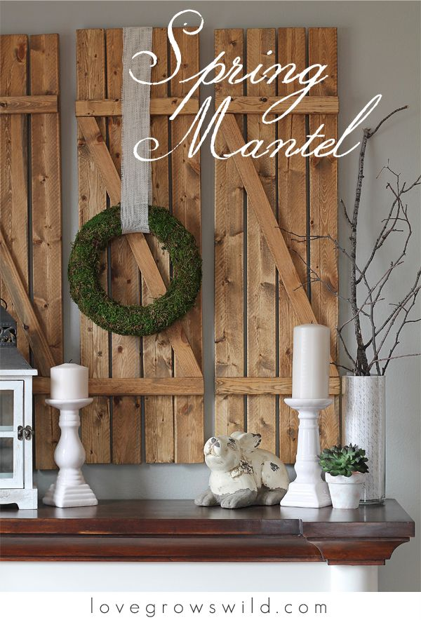 Spring Inspired Mantel Fireplaces Spring And Wood Shutters