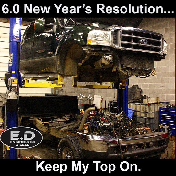 New Year's Resolution Ford 6.0 Keep My Top On