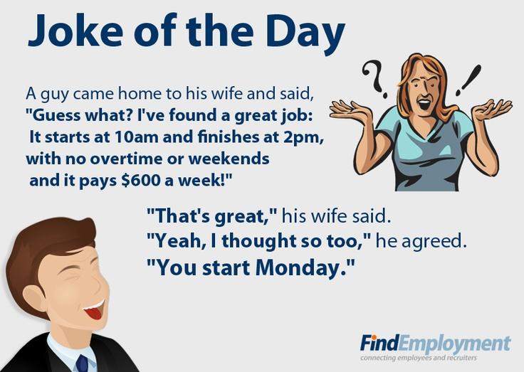 Start work on Monday... joke Humour Pinterest Work