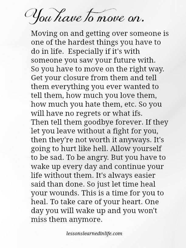 Lessons Learned in Life   You have to move on.