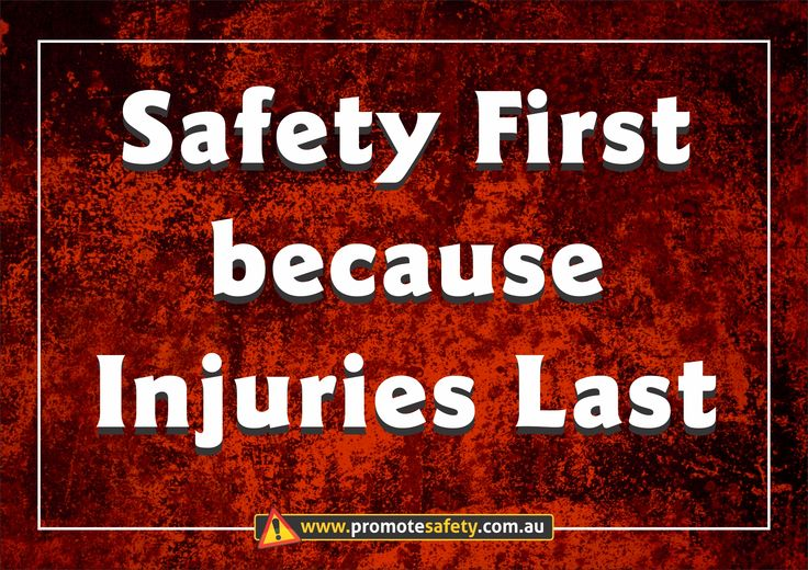 Workplace Safety and Health Slogan Safety First because