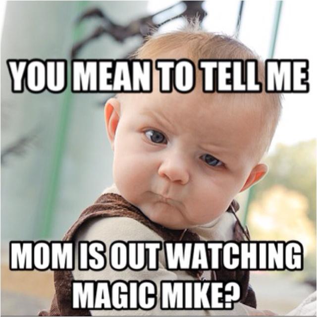 Skeptical Baby, mom, magic mike skeptical baby boy
