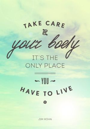look after your body quote image gif, your body is your heaven, your body is the only place you have to live   Healthy Habits to adopt in your twenties   Expressing Life