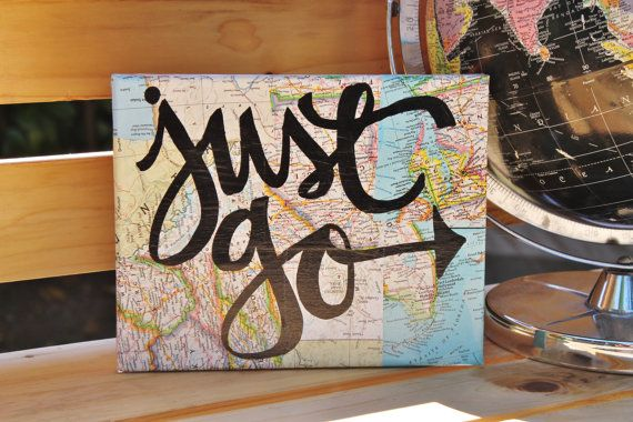 "8×10 canvas ""Just go"" hand written on vintage map pieces by Houseof3 on Etsy     Find me on Facebook!  Like my page and Ill send"