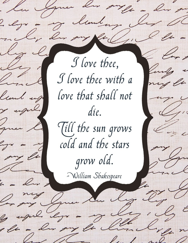 Ahh yes my dearest sweetheart. I love thee with a love that will never
