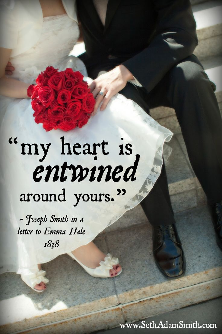 """""""My heart is entwined around yours."""" Joseph Smith to"""