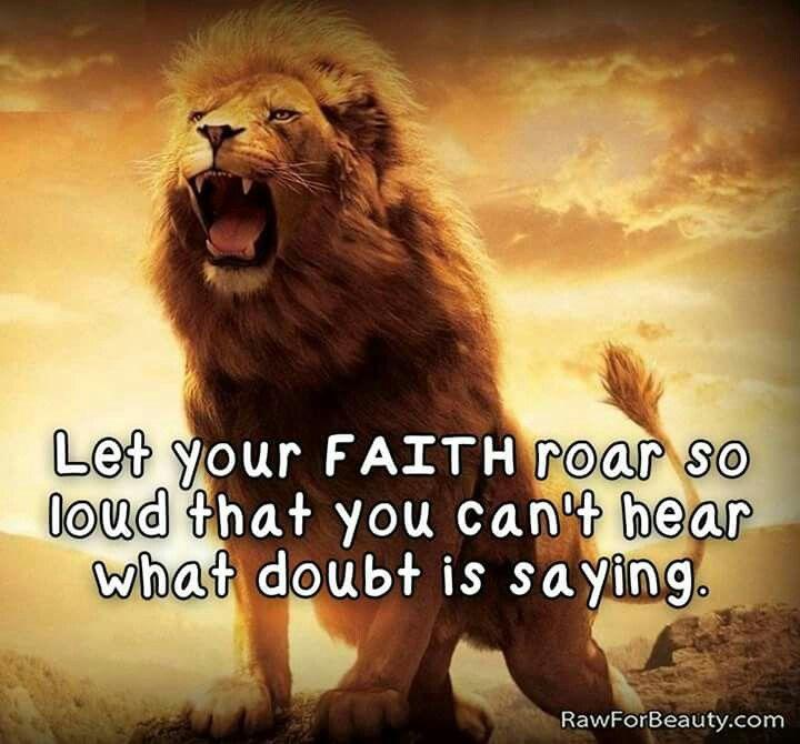 Let Your Faith Roar Faith Pinterest Faith