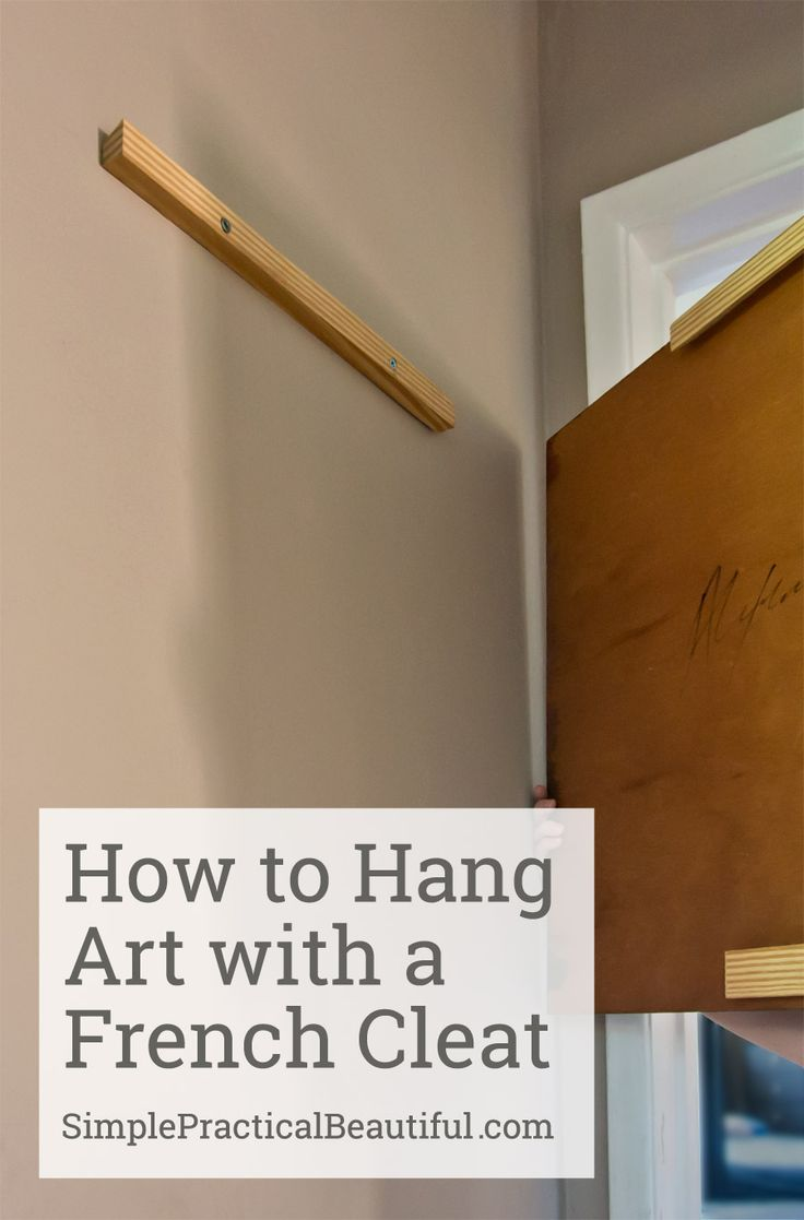 How To Hang Art With A French Cleat Artworks French