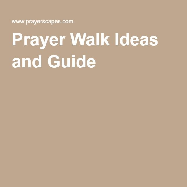Prayer Walk Ideas And Guide Faith Pinterest Student Centered Resources Ideas And Prayer