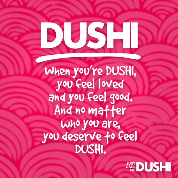You deserve to feel DUSHI Life Is Just DUSHI Pinterest