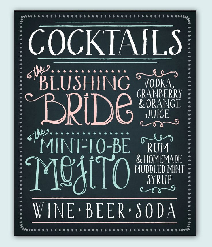 signature drinks chalkboard – Google Search. Groom picks the coctails– a detail he can actually get into (unlike table linens