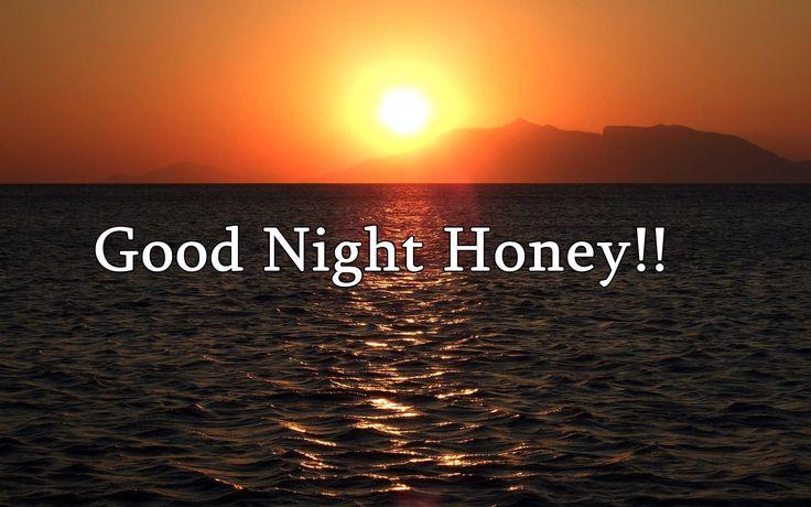 Good Night Honey Goodnight Pinterest Night Good Night And Love You