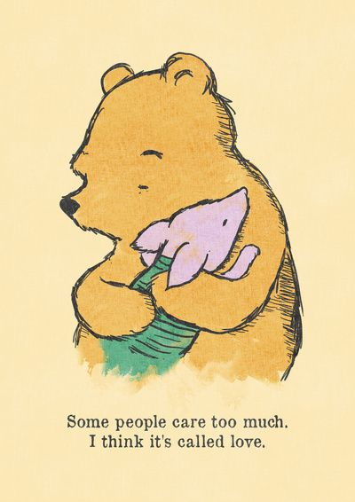 """Some People Care too Much, I Think it's Called Love"", Winnie the Pooh and Piglet"