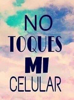9 Best images about No toques mi celular (Don't touch my ...