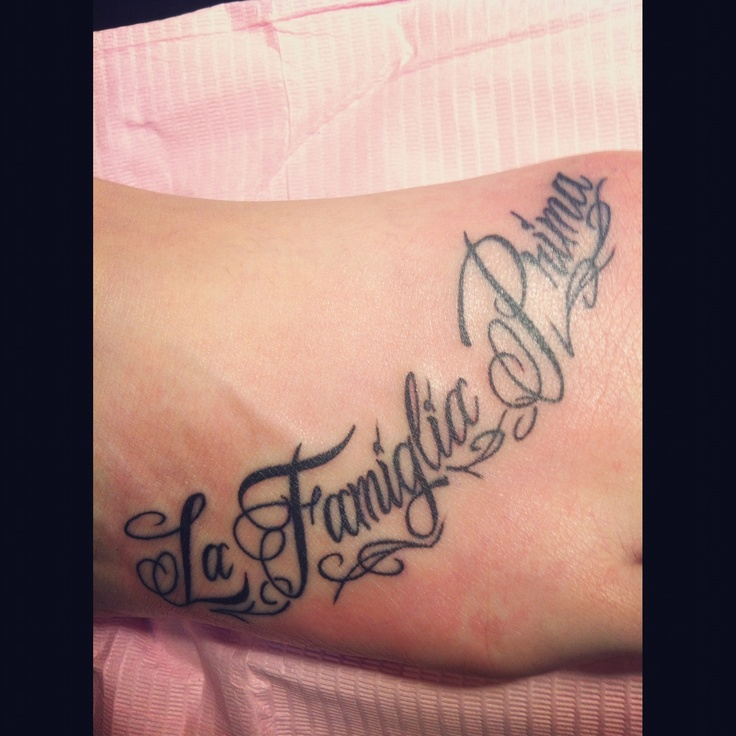 """My new tattoo, """"La Famiglia Prima"""" meaning """"family first"""