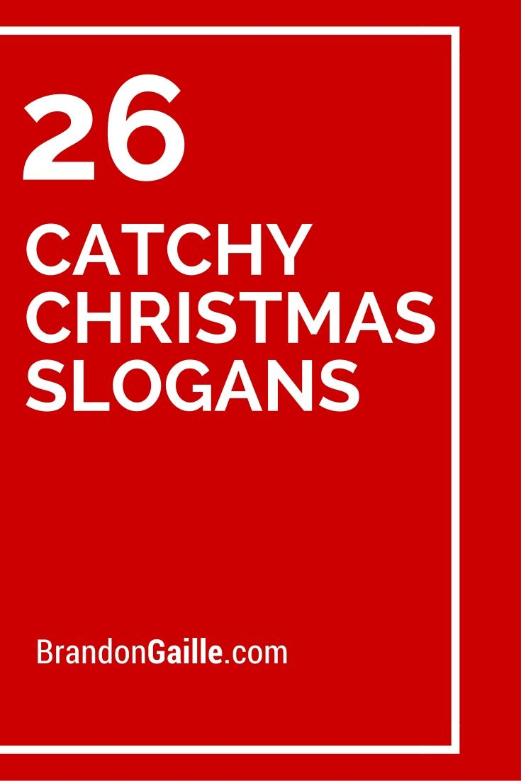 Catchy Christmas Slogans And Taglines Christmas Slogans