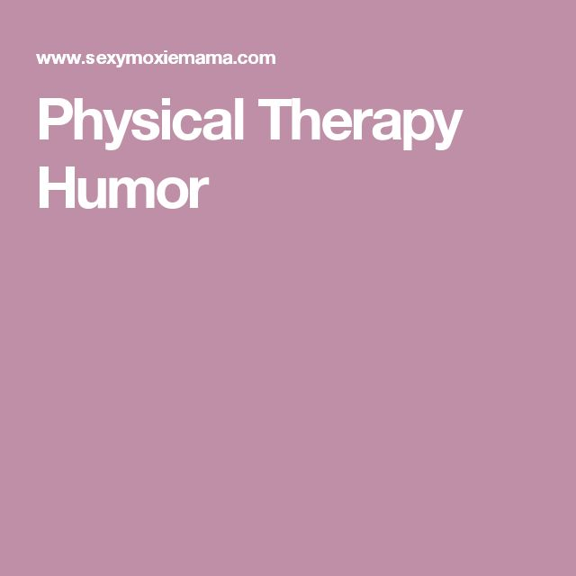 17 Best Ideas About Therapy Humor On Pinterest Physical