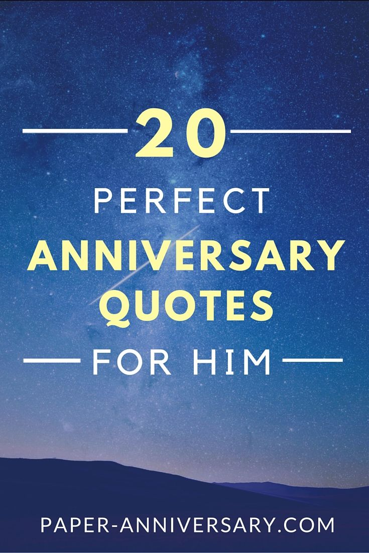 20 Perfect Anniversary Quotes for Him Love him, Romantic