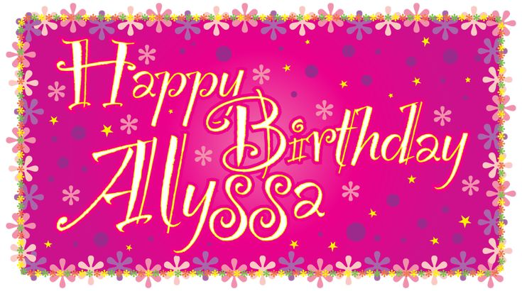 Today Was My Best Friend Birthday I Just Want To Say Happy Birthday Alyssa I Wish Your Dreams